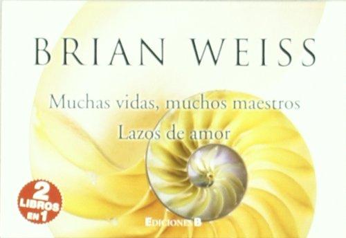 Muchas Vidas Muchos Maestros. Lazos De Amor (LIBRINOS.)