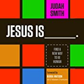 Jesus Is: Find a New Way to Be Human | [Judah Smith]
