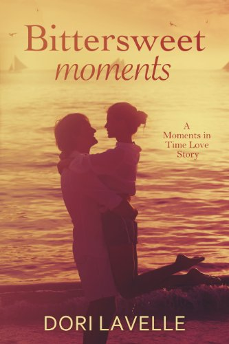 Dori Lavelle - Bittersweet Moments (Moments In Time 3)