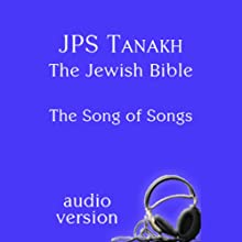 The Song of Songs: The JPS Audio Version Audiobook by  The Jewish Publication Society Narrated by Theodore Bikel, Marciarose Shestack