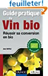 Guide pratique du vin bio - R�ussir s...