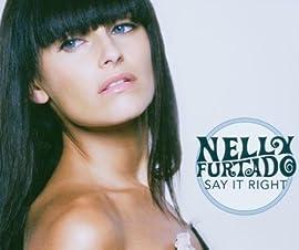 Say It Right Nelly Furtado