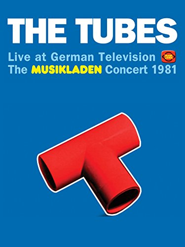 The Tubes - Live At German Television: The Musikladen Concert 1981