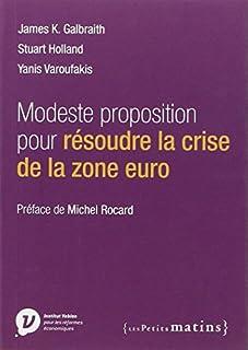 Modeste proposition pour résoudre la crise de la zone euro, Galbraith, James K.