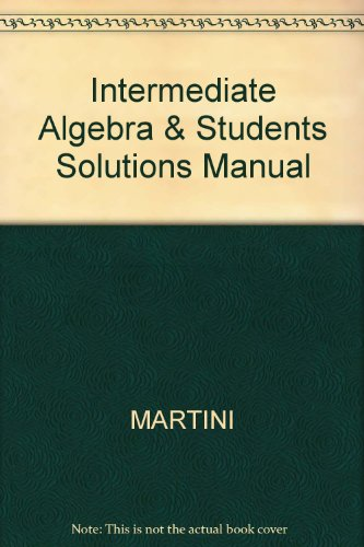 Intermediate Algebra & Students Solutions Manual