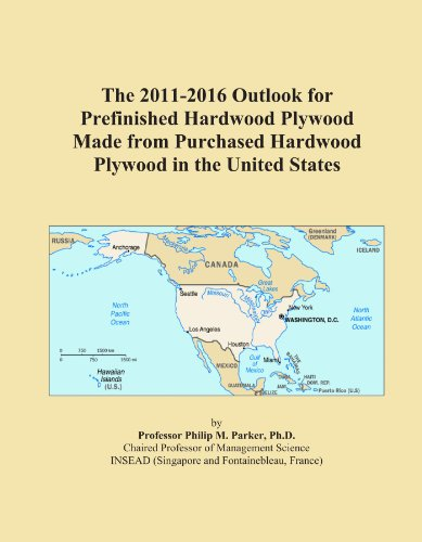 The 2011-2016 Outlook for Prefinished Hardwood Plywood Made from Purchased Hardwood Plywood in the United States