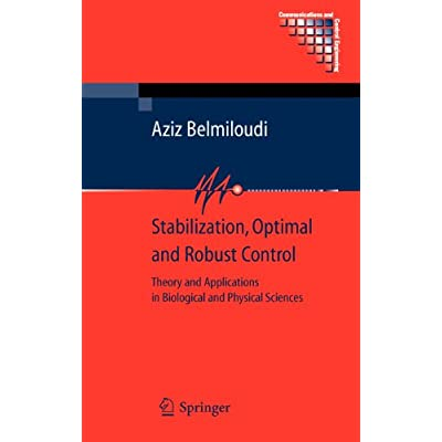 Stabilization, Optimal and Robust Control: Theory and Applications in Biological and Physical Science