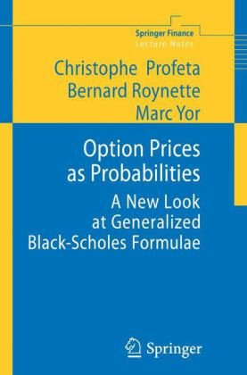 Option Prices as Probabilities: A New Look at Generalized Black-Scholes Formulae (Springer Finance)