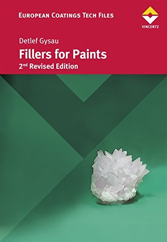 Fillers for Paints, Second Edition: Fundamentals and Applications, by Detlef Gysau