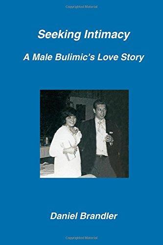 Seeking Intimacy - A Male Bulimic's Love Story