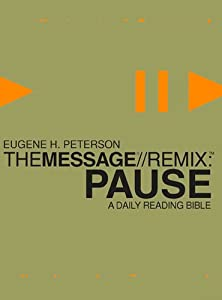 Pause - The Message//REMIX, A Daily Reading Bible