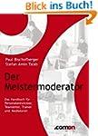 Der Meistermoderator: Das Handbuch f�...
