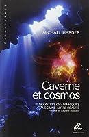 Caverne et cosmos - Rencontres chamaniques