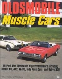 Oldsmobile Muscle Cars written by William G. Holder