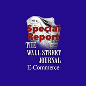 The Wall Street Journal Special Report on E-Commerce in Education | [Ann Grimes, Evan Ramstad, Erin White, more]