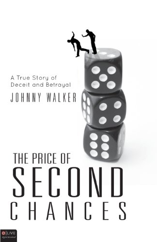 The Price of Second Chances: A True Story of Deceit and Betrayal