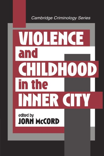 Violence and Childhood in the Inner City (Cambridge...
