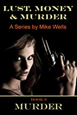 Lust, Money & Murder - Book 3