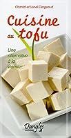 Cuisine au tofu : Une alternative à la viande