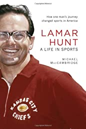 Lamar Hunt: A Life in Sports