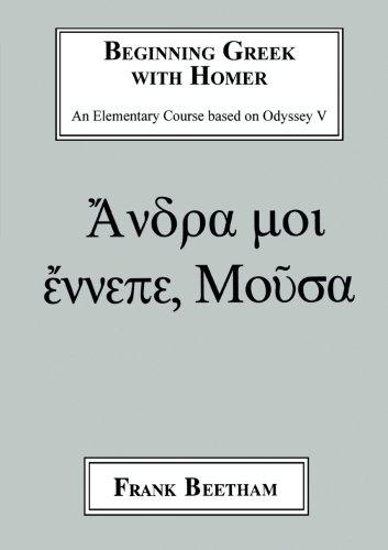 Beginning Greek with Homer: An Elemental Course Based on Odyssey V