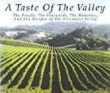 img - for A Taste of The Valley. The People, the Vineyards, the Wineries, and the Recipes of the Alexander Valley book / textbook / text book