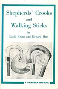 Shepherds' Crooks and Walking Sticks (Mini Books): David Grant, Edward Hart