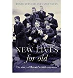 img - for [(New Lives for Old: The Story of Britain's Home Children)] [Author: Roger Kershaw] published on (April, 2008) book / textbook / text book