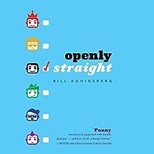 Openly Straight | Livre audio Auteur(s) : Bill Konigsberg Narrateur(s) : Pete Cross