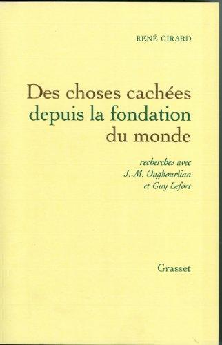 René Girard - Des choses cachées depuis la fondation du monde (Essais Français) (French Edition)