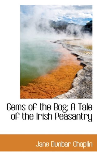 Gems of the Bog; A Tale of the Irish Peasantry
