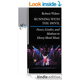 Running with the Devil: Power, Gender, and Madness in Heavy Metal Music: Power, Gender and Madness in Heavy Metal Music (Music Culture)