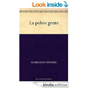 La pobre gente (Edición de la Biblioteca Virtual Miguel de Cervantes) (Spanish Edition)