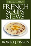 Tested and Proven to Be Top 30 Nutritious & Delicious French Soups and Stews Recipes Youll Ever Eat