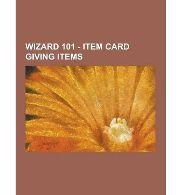 { [ WIZARD 101 - ITEM CARD GIVING ITEMS: AMULETS, ITEM CARD GIVING ATHAMES, ITEM CARD GIVING BOOTS, ITEM CARD GIVING HATS, ITEM CARD GIVING PETS, ITEM CAR ] } Source Wikia ( AUTHOR ) Sep-12-2013 Paperback PDF