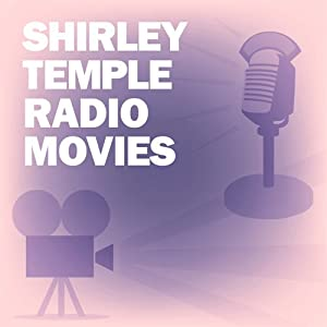 Shirley Temple Radio Movies Collection | [Lux Radio Theatre, Screen Guild Theater]