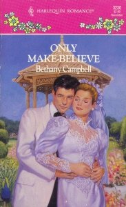 Only Make Believe (Harlequin Romance, No 3230), BETHANY CAMPBELL