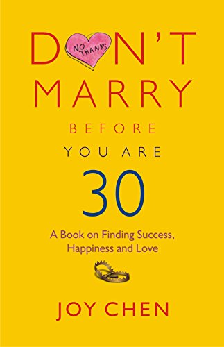Don't Marry Before You Are 30: A Book on Finding Success, Happiness and Love Image