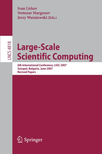 Large-Scale Scientific Computing: 6Th International Conference, Lssc 2007, Sozopol, Bulgaria, June 5-9, 2007, Revised Papers (Lecture Notes In ... Computer Science And General Issues)