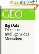 Big Data: Die neue Intelligenz des Menschen (GEO eBook) (GEO eBook Single)