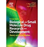 img - for [(Introduction to Biological and Small Molecule Drug Research and Development: Theory and Case Studies)] [Author: Professor C. Robin Ganellin] published on (July, 2013) book / textbook / text book