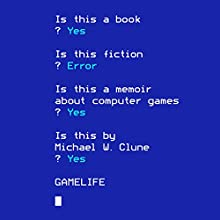 Gamelife: A Memoir (       UNABRIDGED) by Michael W. Clune Narrated by Peter Berkrot