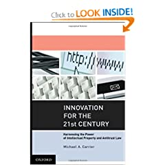 Innovation for the 21st Century: Harnessing the Power of Intellectual Property and Antitrust Law