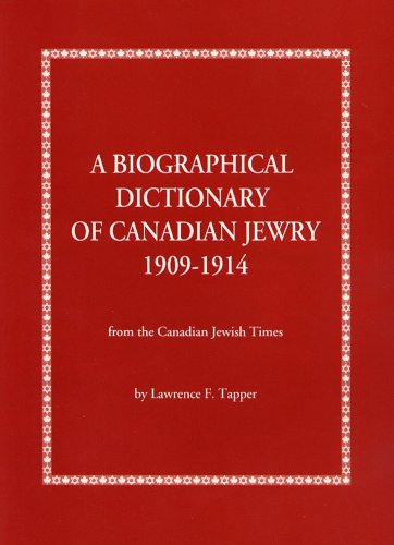 A Biographical Dictionary of Canadian Jewry 1909-1914: From the Canadian Jewish Times (Jewish Family Register compare prices)