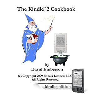 The Kindle Wireless Reading Device 2 Cookbook: How To Do Everything the Manual Doesn't Tell You