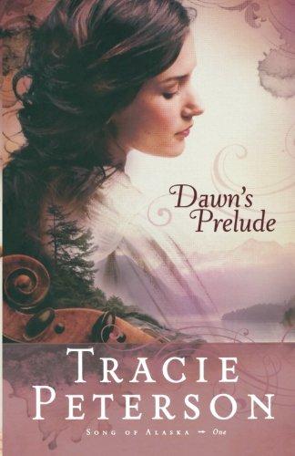 Image of Dawn's Prelude (Song of Alaska Series, Book 1)