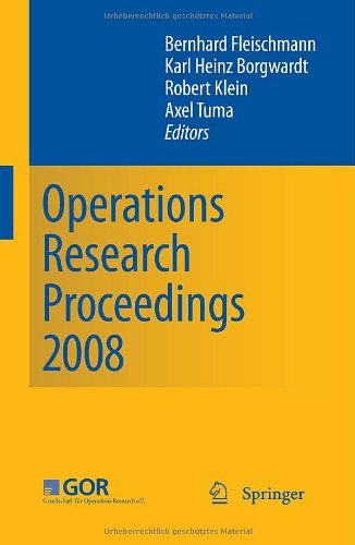 Operations Research Proceedings 2008: Selected Papers of the Annual International Conference of the German Operations Re