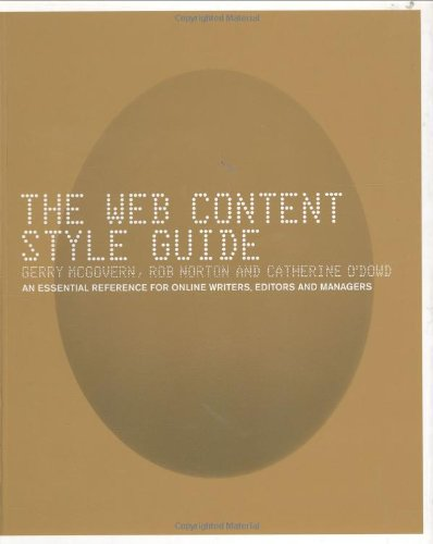 The Web Content Style Guide:The Essential Reference for Online        Writers, Editors and Managers