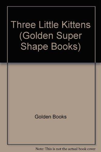 Three Little Kittens (Golden Super Shape Books)