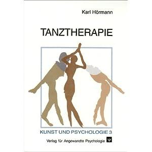 Tanztherapie: Beiträge zur Angewandten Tanzpsychologie